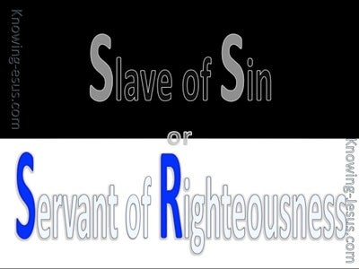 Romans 6:16 Slave Of Sin Or Servant Of Righteousness (blue)